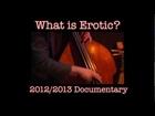 What Is Erotic? 2012/2013 Documentary