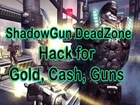 ShadowGun Deadzone Hacks [Get 9999999 Cash and gold ShadowGun Hacks]