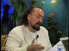 Sultan Baba Hazretleri'nin Adnan Oktar hakkındaki düşünceler
