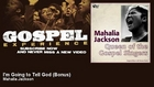 Mahalia Jackson - I'm Going to Tell God - Bonus - Gospel